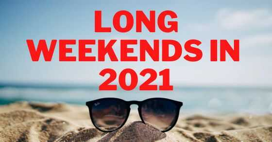 Check out the list of long weekends in 2021