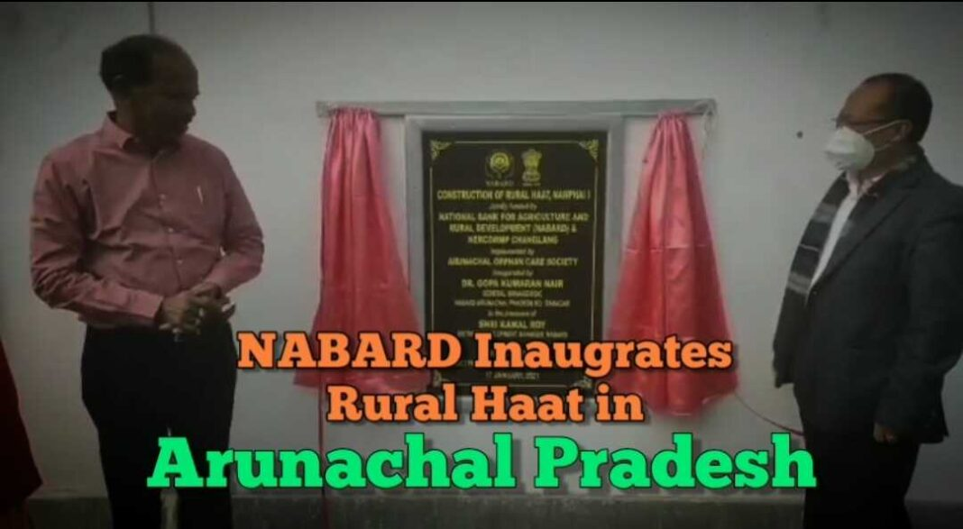 NABARD inaugurates the rural Haat in Arunachal Pradesh